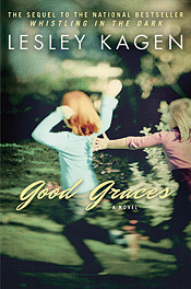 Brava for Lesley Kagen's newest novel, Good Graces