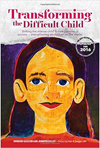 TRANSFORMING THE DIFFICULT CHILD by Howard Glasser and Jennifer Baisley