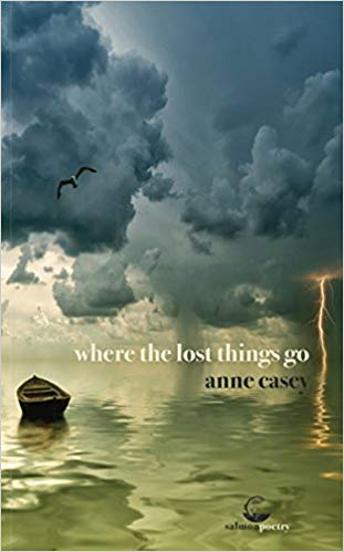 where the lost things go–poems by Anne Casey
